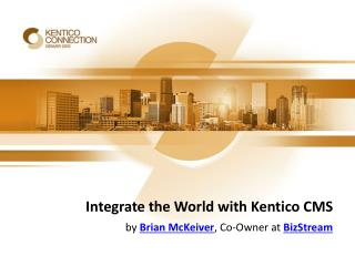 Integrate the World with Kentico CMS