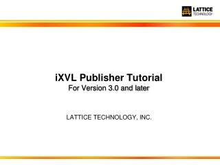 iXVL  Publisher Tutorial For Version 3.0 and later