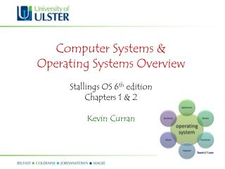 Computer Systems &  Operating Systems Overview Stallings OS 6 th  edition Chapters 1 & 2