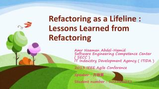 Refactoring as a Lifeline : Lessons Learned from Refactoring
