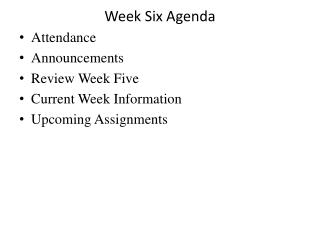 Week Six Agenda
