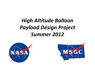 High Altitude Balloon  Payload Design Project Summer 2012