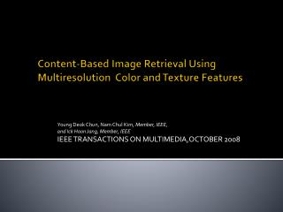 Content-Based Image Retrieval Using  Multiresolution   Color and Texture Features