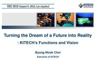 Byung-Wook Choi Executive of KITECH