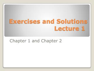Exercises and  Solutions Lecture 1