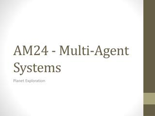 AM24 - Multi-Agent  Systems