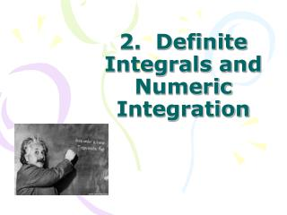 2.  Definite Integrals and Numeric Integration