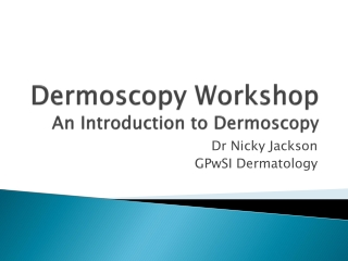 Introduction to Dermoscopy