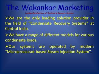 The Wakankar Marketing Leading Manufacturer of Condensate Recovery Systems