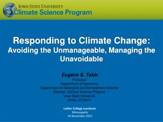 Responding to  Climate Change: Avoiding the Unmanageable, Managing the Unavoidable