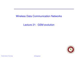 Wireless Data Communication Networks Lecture 21:  GSM evolution