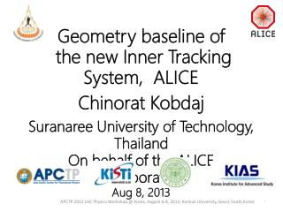 Geometry  baseline of  the  new  Inner Tracking  System,  ALICE Chinorat Kobdaj