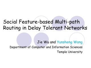 Social Feature-based Multi-path Routing in Delay Tolerant Networks