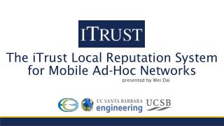 The iTrust Local Reputation System for Mobile Ad-Hoc Networks