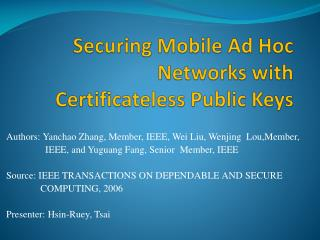 Securing Mobile Ad Hoc Networks with Certificateless  Public Keys