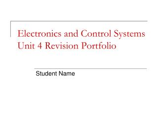 Electronics and Control Systems Unit 4 Revision Portfolio