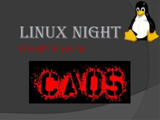 Linux  Night  brought to you by