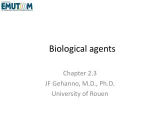 Biological  agents
