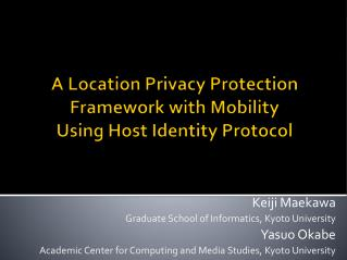 A Location Privacy Protection Framework with Mobility Using Host Identity Protocol