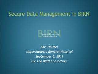 Secure Data Management in BIRN