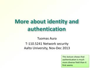 More about identity and authentication