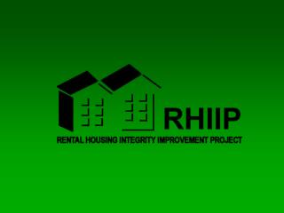 Rental Housing Integrity Improvement Project (RHIIP) Initiative