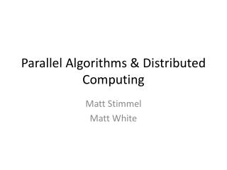 Parallel Algorithms & Distributed Computing