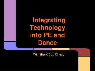 Integrating Technology into PE and Dance