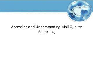 Accessing and Understanding Mail Quality Reporting