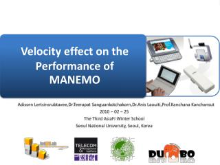 Velocity effect on the Performance of MANEMO