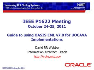 IEEE P1622 Meeting October 24-25, 2011 Guide to using OASIS EML v7.0 for UOCAVA Implementations