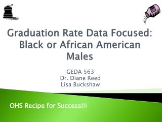 Graduation Rate Data Focused:  Black or African American Males