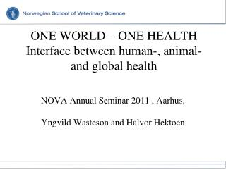 ONE WORLD – ONE HEALTH Interface between human-, animal- and global health