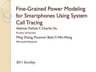 Fine-Grained Power Modeling for  Smartphones  Using System Call Tracing