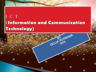 I  C  T  ( Information and Communication  Technology)