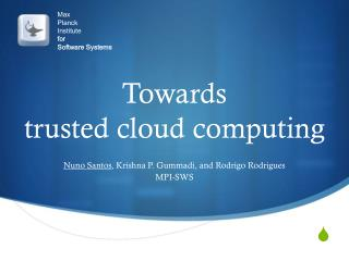 Towards trusted cloud computing