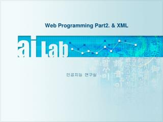 Web Programming Part2.  & XML