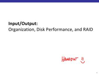 Input/Output:  Organization, Disk Performance, and RAID