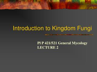 Introduction to Kingdom Fungi