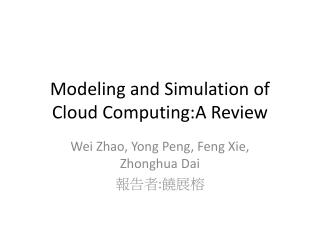 Modeling and Simulation of Cloud Computing:A Review