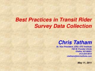 Best Practices in Transit Rider Survey Data Collection  Chris  Tatham
