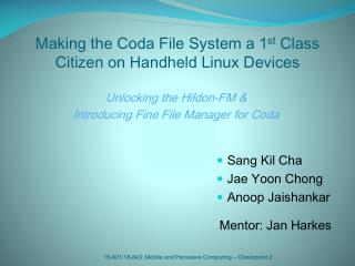 Making the Coda File System a 1 st  Class Citizen on Handheld Linux Devices
