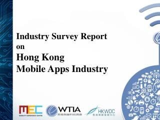 Industry Survey Report on Hong Kong Mobile Apps Industry