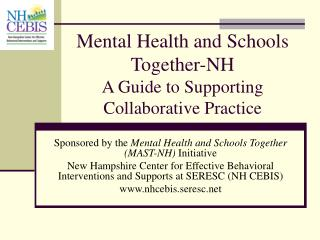 Mental Health and Schools Together-NH A Guide to Supporting  Collaborative Practice
