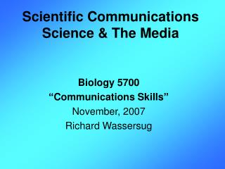 Scientific Communications Science & The Media