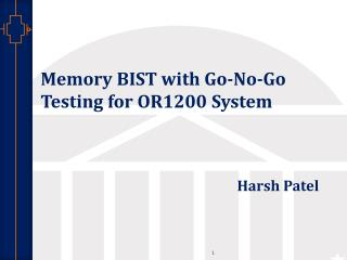 Memory BIST with Go-No-Go Testing for OR1200 System