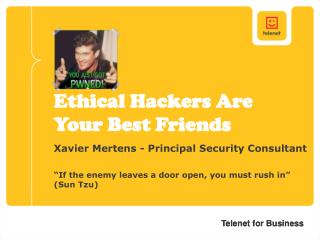 Ethical Hackers Are Your Best Friends