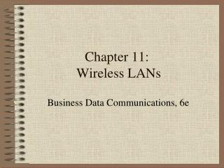 Chapter 11:  Wireless LANs