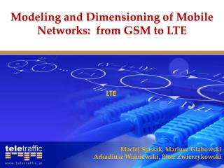 Modeling and Dimensioning of Mobile Networks:  from  GSM to LTE