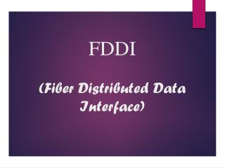 FDDI  ( Fiber Distributed Data Interface)
